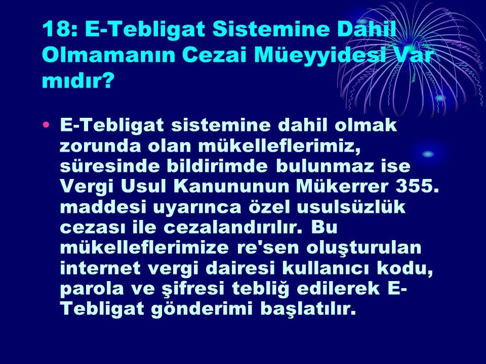 18: E-Tebligat Sistemine Dahil Olmamanın Cezai Müeyyidesi Var mıdır.