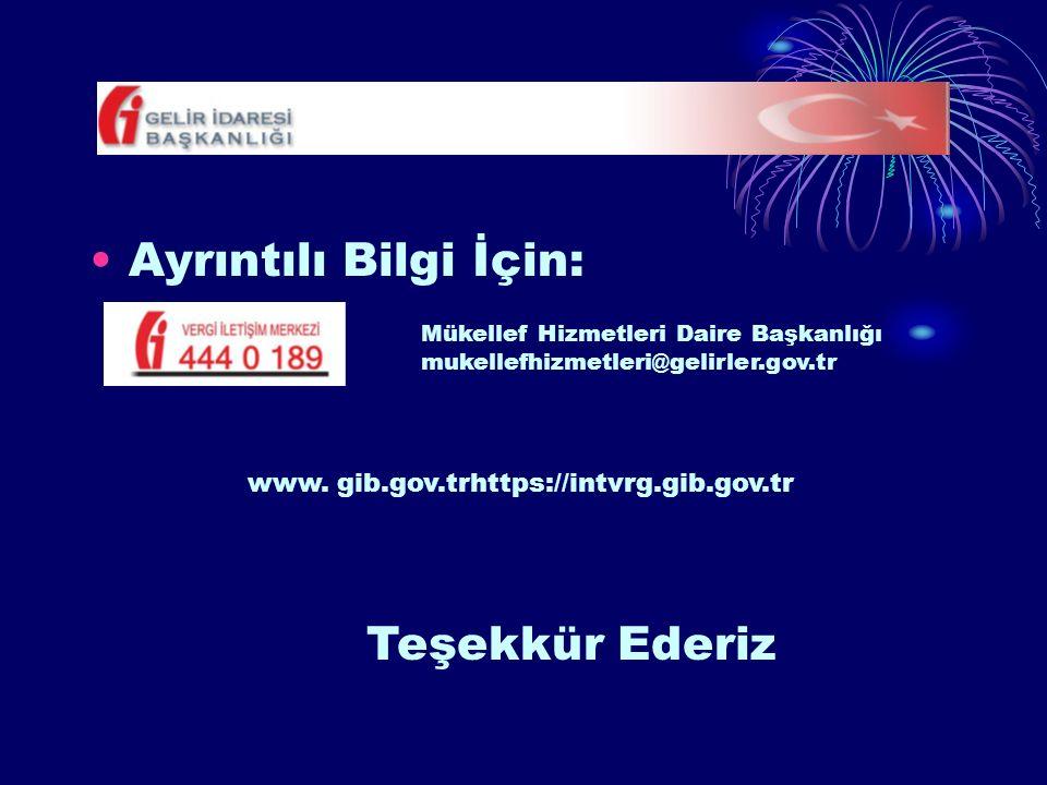 Ayrıntılı Bilgi İçin: Mükellef Hizmetleri Daire Başkanlığı mukellefhizmetleri@gelirler.gov.tr www. gib.gov.trhttps://intvrg.gib.gov.tr Teşekkür Ederiz