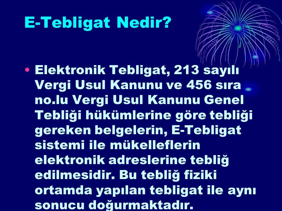 E-Tebligat Nedir? Elektronik Tebligat, 213 sayılı Vergi Usul Kanunu ve 456 sıra no.lu Vergi Usul Kanunu Genel Tebliği hükümlerine göre tebliği gereken