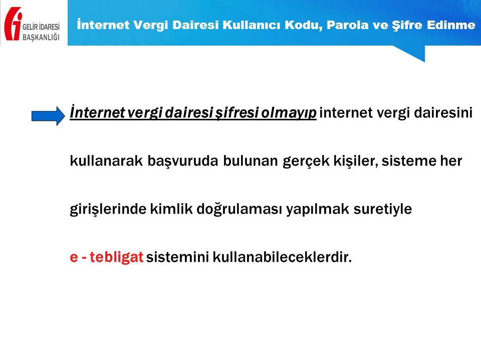İnternet Vergi Dairesi Kullanıcı Kodu, Parola ve Şifre Edinme İnternet vergi dairesi şifresi olmayıp internet vergi dairesini kullanarak başvuruda bul