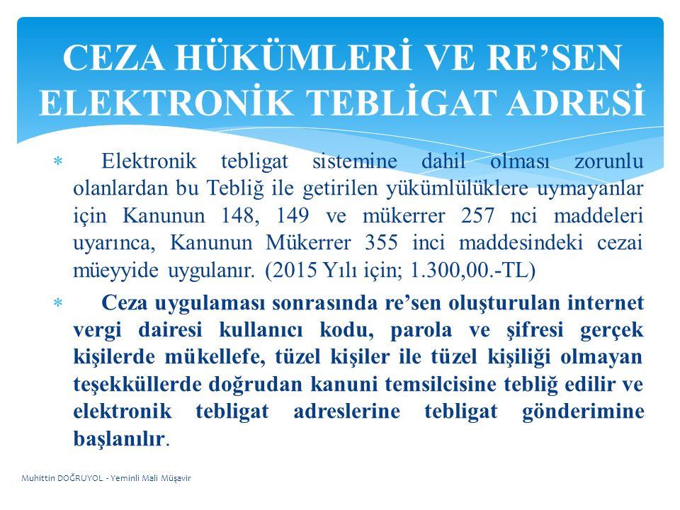  Elektronik tebligat sistemine dahil olması zorunlu olanlardan bu Tebliğ ile getirilen yükümlülüklere uymayanlar için Kanunun 148, 149 ve mükerrer 257 nci maddeleri uyarınca, Kanunun Mükerrer 355 inci maddesindeki cezai müeyyide uygulanır.