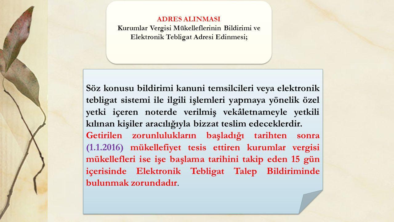 ADRES ALINMASI Kurumlar Vergisi Mükelleflerinin Bildirimi ve Elektronik Tebligat Adresi Edinmesi; ADRES ALINMASI Kurumlar Vergisi Mükelleflerinin Bild