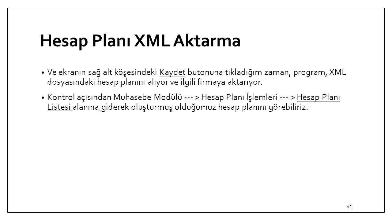 Hesap Planı XML Aktarma Ve ekranın sağ alt köşesindeki Kaydet butonuna tıkladığım zaman, program, XML dosyasındaki hesap planını alıyor ve ilgili firm
