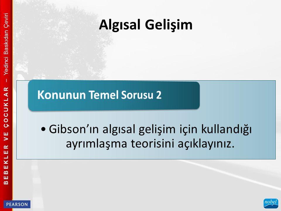 Algısal Gelişim Gibson'ın algısal gelişim için kullandığı ayrımlaşma teorisini açıklayınız.