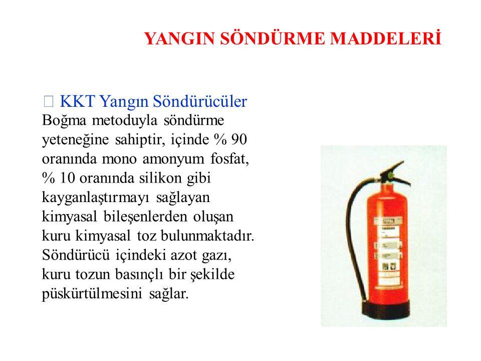 YANGIN SÖNDÜRME MADDELERİ  KKT Yangın Söndürücüler Boğma metoduyla söndürme yeteneğine sahiptir, içinde % 90 oranında mono amonyum fosfat, % 10 oranı