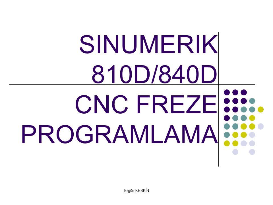Ergün KESKİN SINUMERIK 810D/840D CNC FREZE PROGRAMLAMA