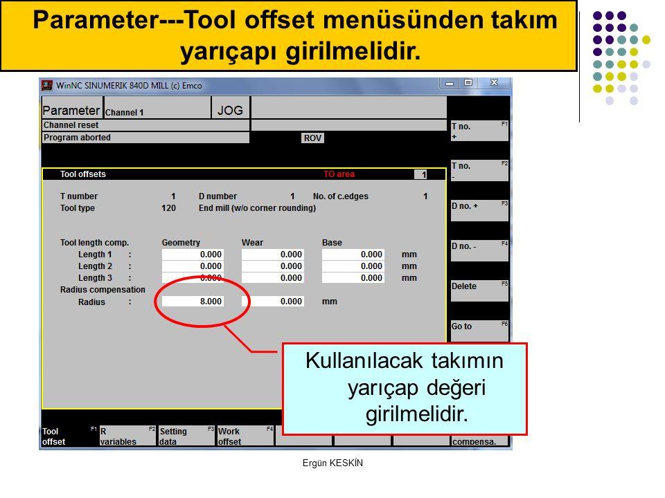 Ergün KESKİN Parameter---Tool offset menüsünden takım yarıçapı girilmelidir.