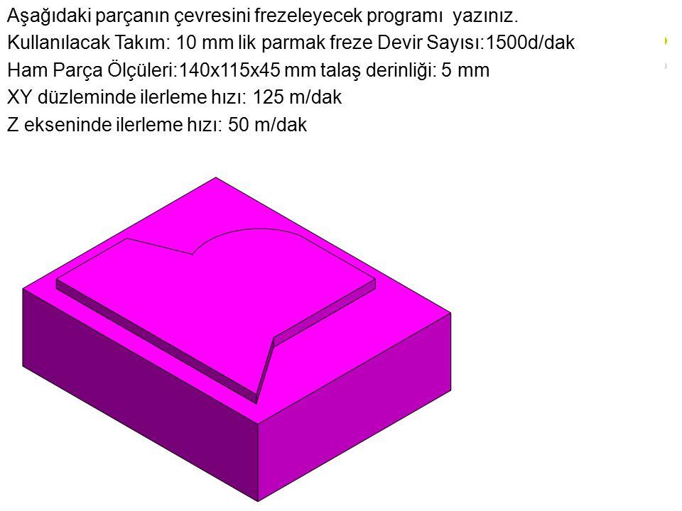 Aşağıdaki parçanın çevresini frezeleyecek programı yazınız.