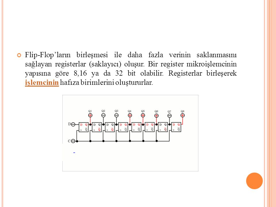 ►EEPROM(Electronically Erasable Programmable Read-Only Memory): Küçük boyutlu verileri saklamak için kalıcı olarak yazılabilen ve silinebilen bellek türüdür.