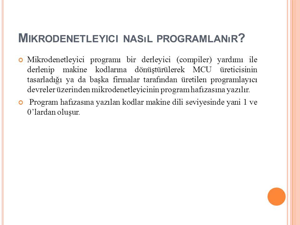 M IKRODENETLEYICI NASıL PROGRAMLANıR .