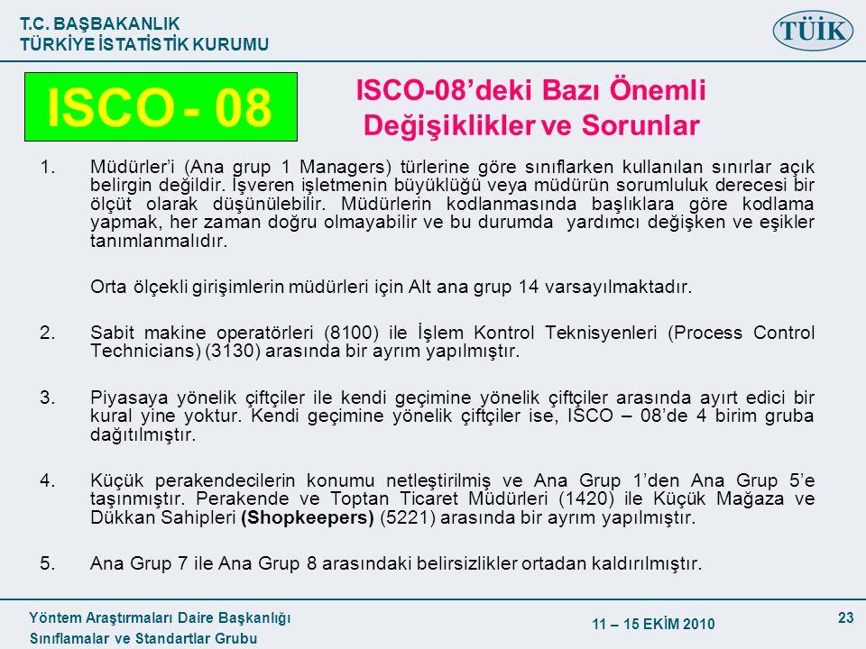 T.C. BAŞBAKANLIK TÜRKİYE İSTATİSTİK KURUMU Yöntem Araştırmaları Daire Başkanlığı Sınıflamalar ve Standartlar Grubu 11 – 15 EKİM 2010 23 ISCO-08'deki B
