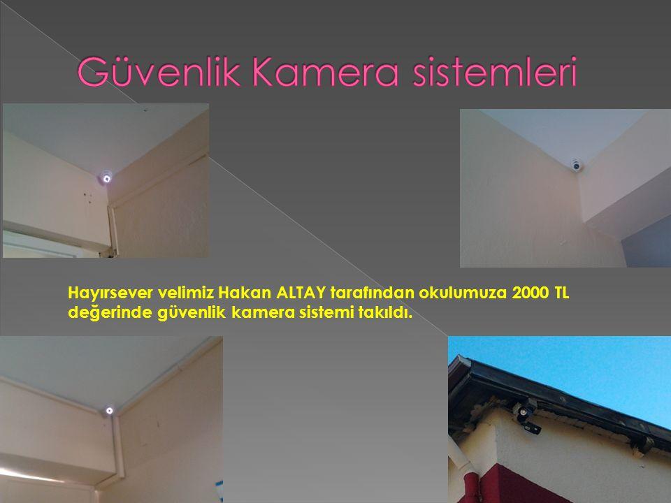 Hayırsever velimiz Hakan ALTAY tarafından okulumuza 2000 TL değerinde güvenlik kamera sistemi takıldı.