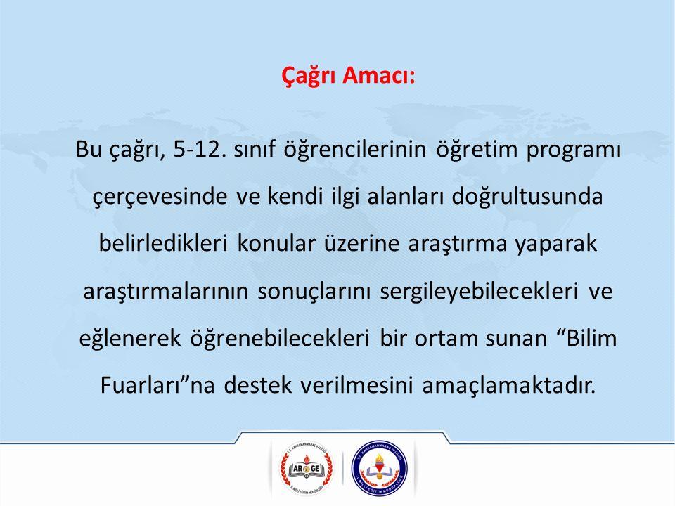 Çağrı Kapsamı: Millî Eğitim Bakanlığı'na bağlı bir devlet okulu veya Bilim ve Sanat Merkezi (BİLSEM) bünyesinde, 5-12.