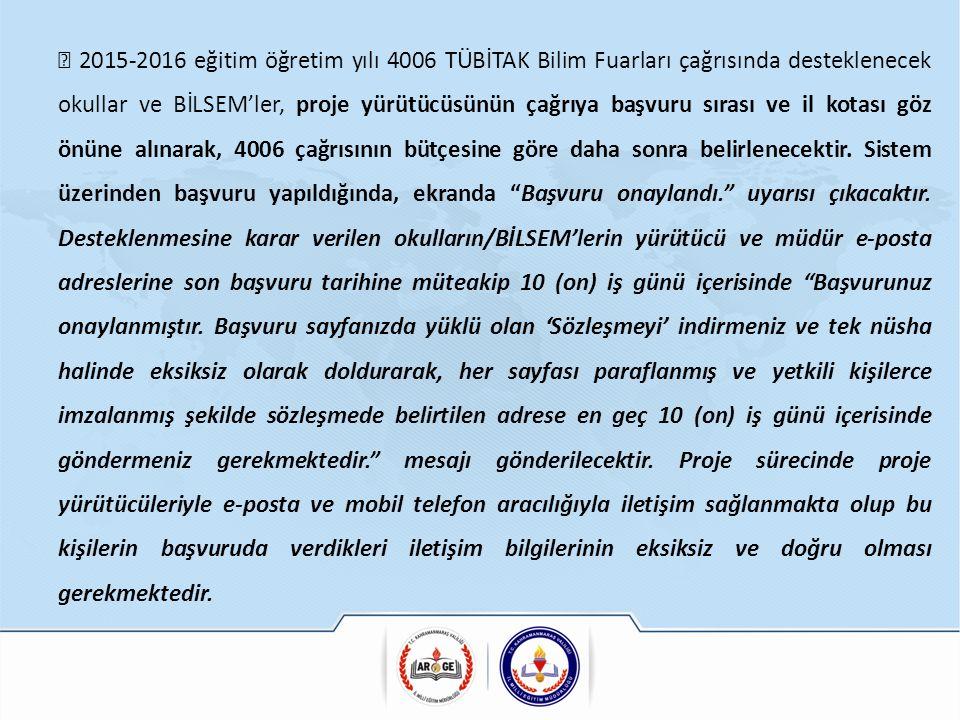  2015-2016 eğitim öğretim yılı 4006 TÜBİTAK Bilim Fuarları çağrısında desteklenecek okullar ve BİLSEM'ler, proje yürütücüsünün çağrıya başvuru sırası
