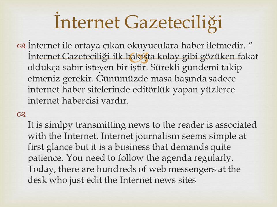   İnternet ile ortaya çıkan okuyuculara haber iletmedir.