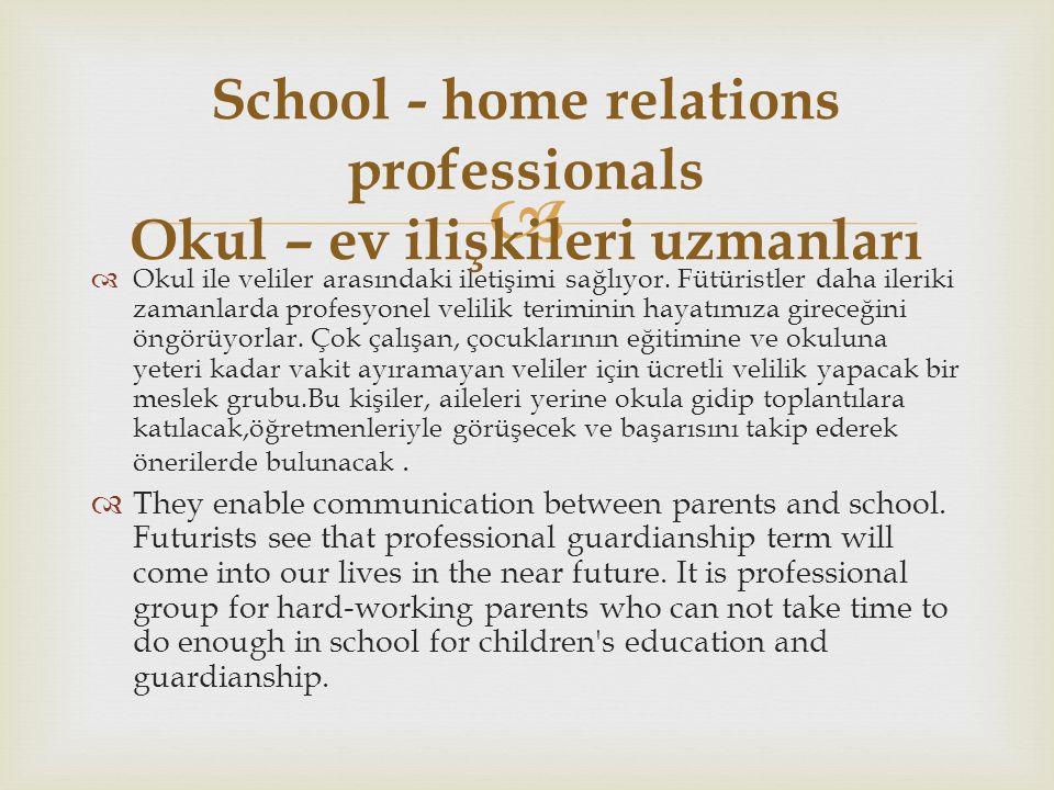   Okul ile veliler arasındaki iletişimi sağlıyor.
