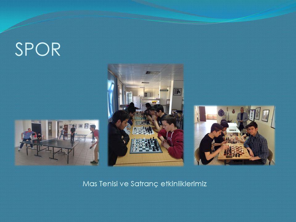 SPOR Mas Tenisi ve Satranç etkinliklerimiz