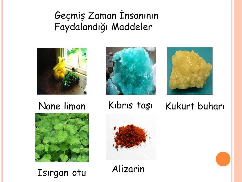 Nane limon Isırgan otu Kıbrıs taşı Alizarin Kükürt buharı