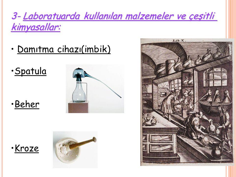 3- Laboratuarda kullanılan malzemeler ve çeşitli kimyasallar: Damıtma cihazı(imbik) Spatula Beher Kroze