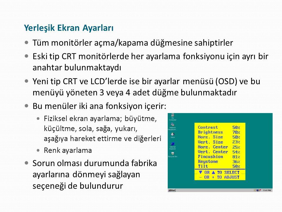 Yerleşik Ekran Ayarları Tüm monitörler açma/kapama düğmesine sahiptirler Eski tip CRT monitörlerde her ayarlama fonksiyonu için ayrı bir anahtar bulun
