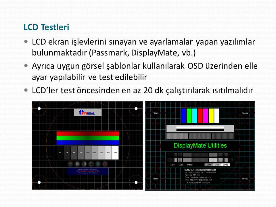 LCD Testleri LCD ekran işlevlerini sınayan ve ayarlamalar yapan yazılımlar bulunmaktadır (Passmark, DisplayMate, vb.) Ayrıca uygun görsel şablonlar ku