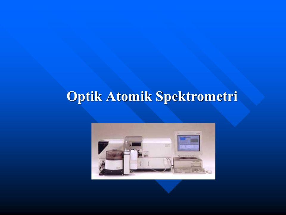 Optik Atomik Spektrometriye Giriş Elementlerin tanınmasında optik, kütle ya da x-ışını spektrometri yöntemleri kullanılır.