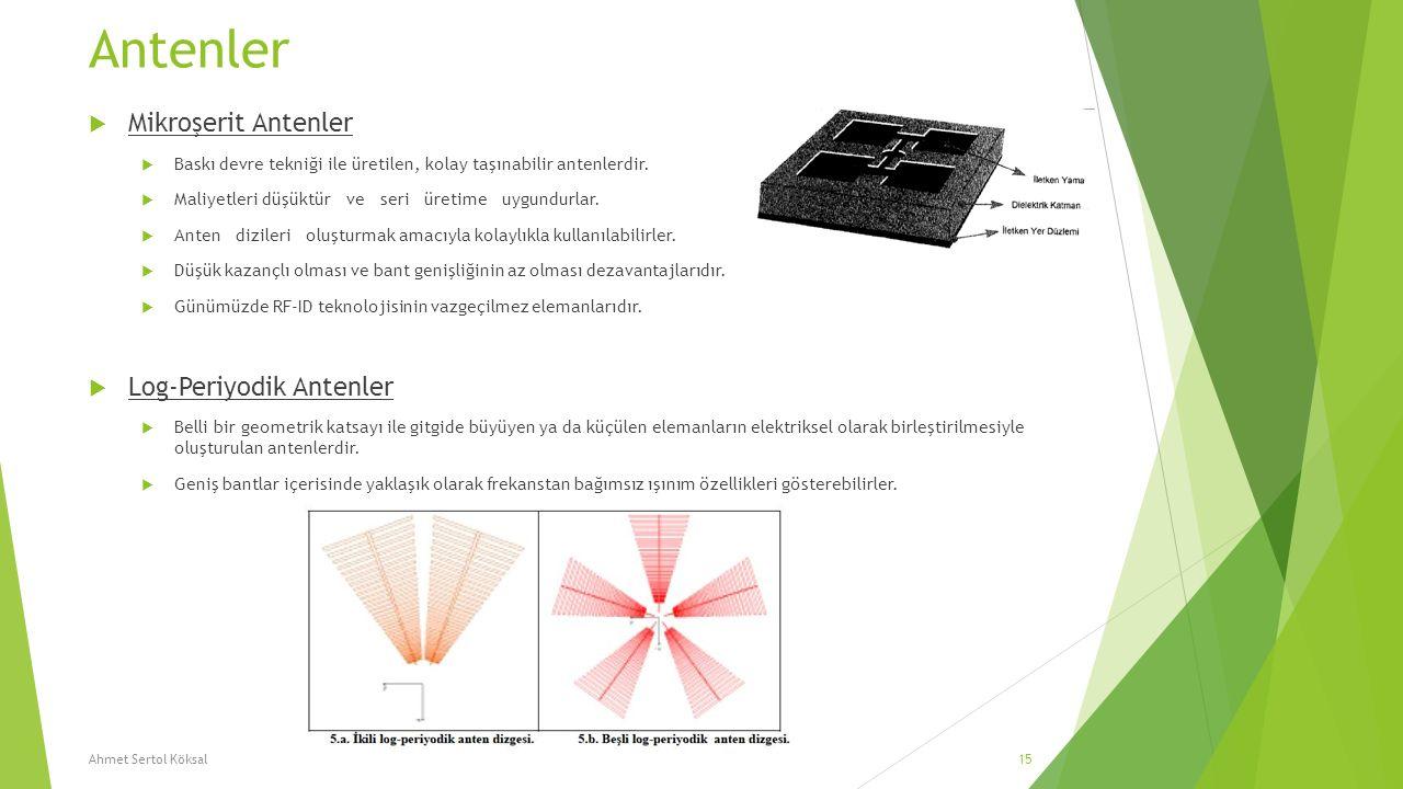 Antenler  Mikroşerit Antenler  Baskı devre tekniği ile üretilen, kolay taşınabilir antenlerdir.  Maliyetleri düşüktür ve seri üretime uygundurlar.