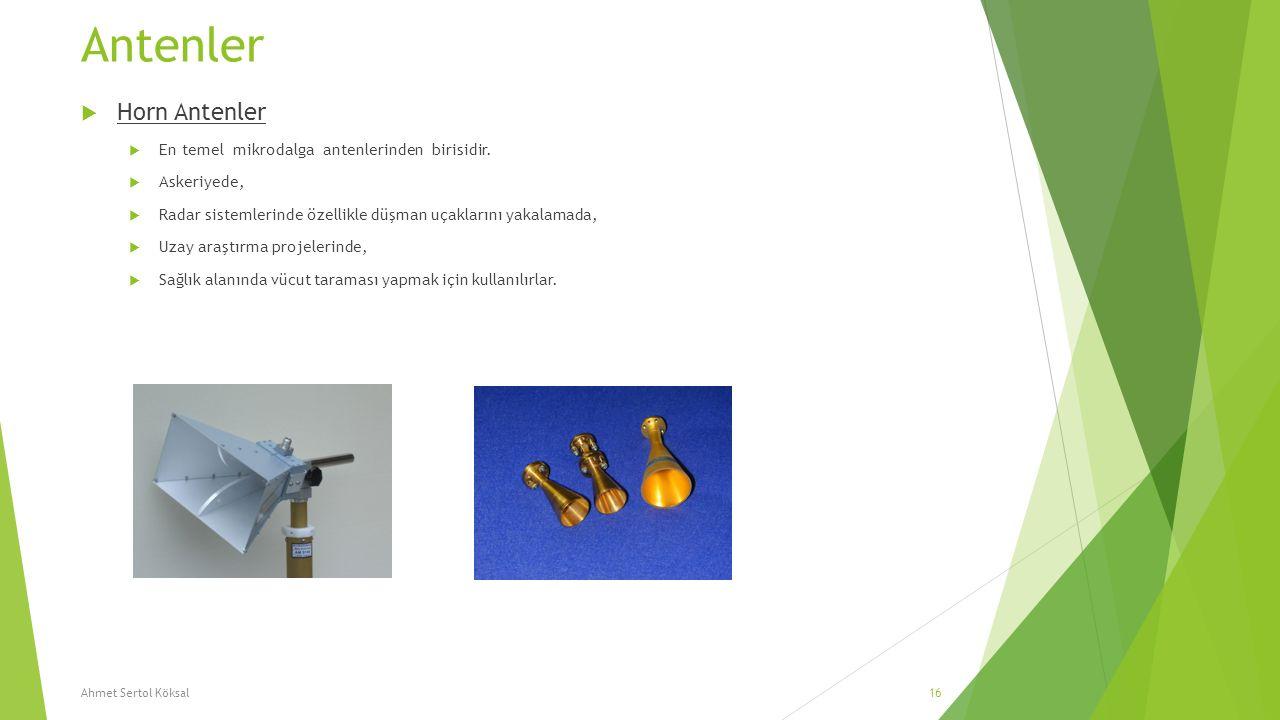 Antenler  Horn Antenler  En temel mikrodalga antenlerinden birisidir.  Askeriyede,  Radar sistemlerinde özellikle düşman uçaklarını yakalamada, 