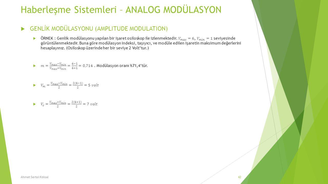 Haberleşme Sistemleri – ANALOG MODÜLASYON Ahmet Sertol Köksal42