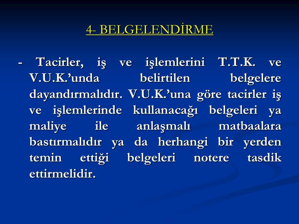 4- BELGELENDİRME - Tacirler, iş ve işlemlerini T.T.K.