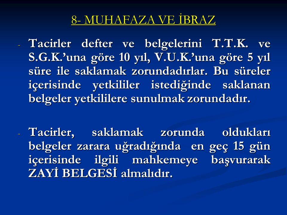 8- MUHAFAZA VE İBRAZ - Tacirler defter ve belgelerini T.T.K.