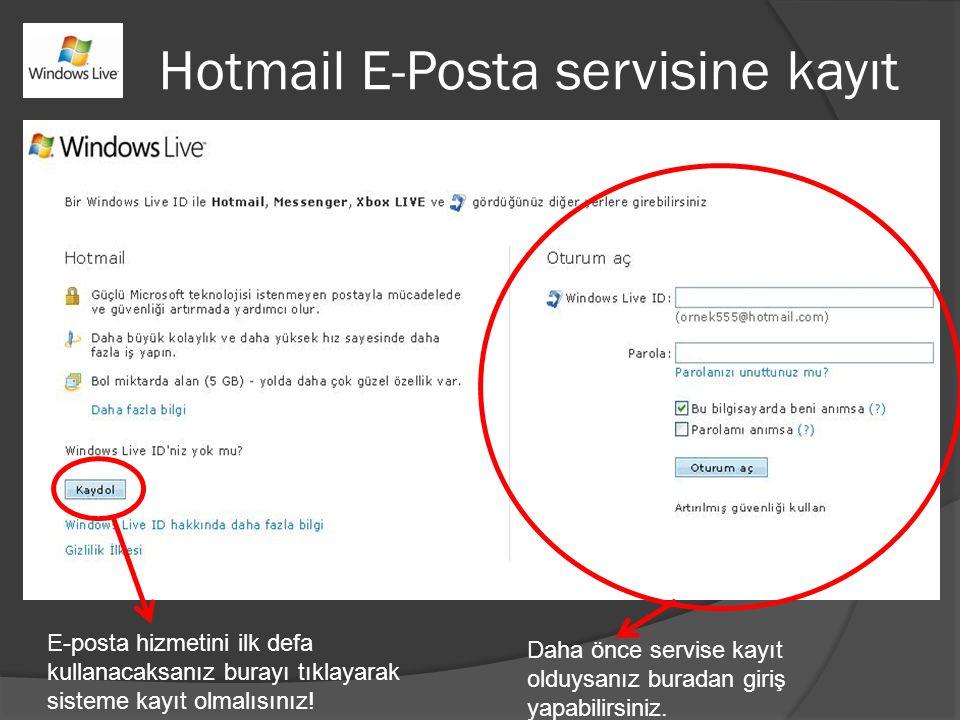 Hotmail E-Posta servisine kayıt Daha önce servise kayıt olduysanız buradan giriş yapabilirsiniz. E-posta hizmetini ilk defa kullanacaksanız burayı tık