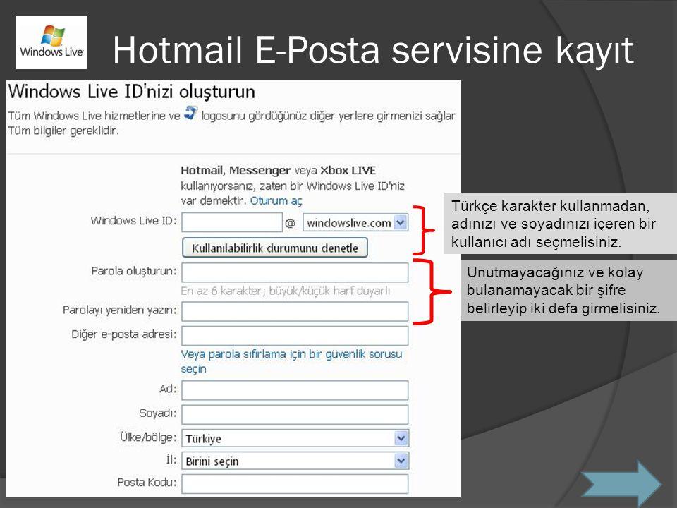 Hotmail E-Posta servisine kayıt Unutmayacağınız ve kolay bulanamayacak bir şifre belirleyip iki defa girmelisiniz.