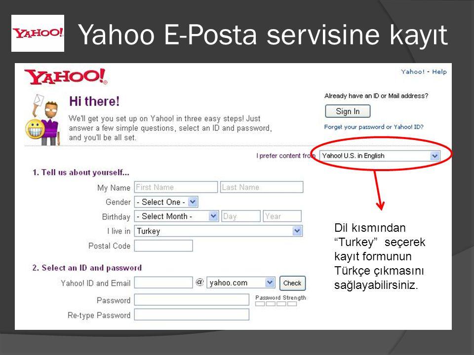 """Yahoo E-Posta servisine kayıt Dil kısmından """"Turkey"""" seçerek kayıt formunun Türkçe çıkmasını sağlayabilirsiniz."""