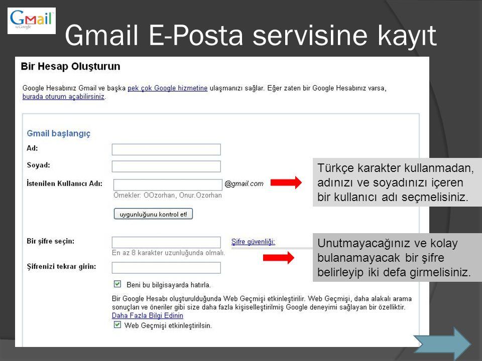 Gmail E-Posta servisine kayıt Türkçe karakter kullanmadan, adınızı ve soyadınızı içeren bir kullanıcı adı seçmelisiniz.