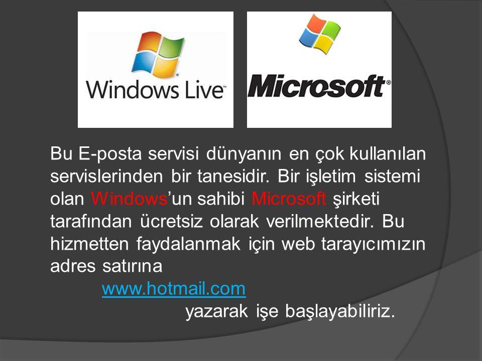 Bu E-posta servisi dünyanın en çok kullanılan servislerinden bir tanesidir. Bir işletim sistemi olan Windows'un sahibi Microsoft şirketi tarafından üc