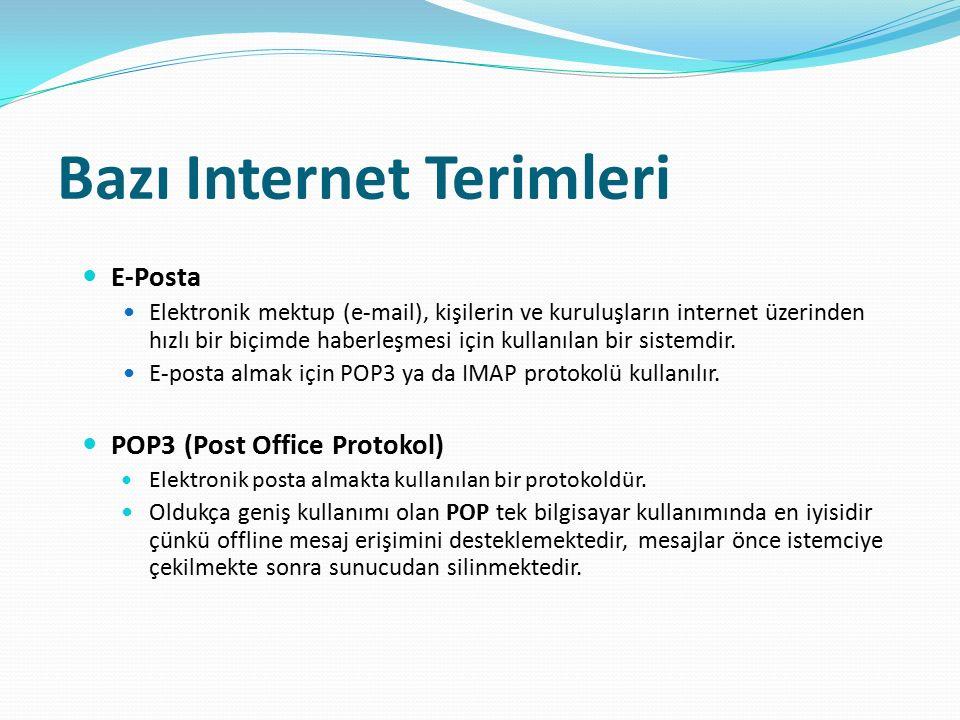 Bazı Internet Terimleri E-Posta Elektronik mektup (e-mail), kişilerin ve kuruluşların internet üzerinden hızlı bir biçimde haberleşmesi için kullanıla