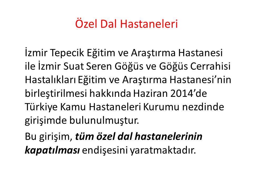 Özel Dal Hastaneleri İzmir Tepecik Eğitim ve Araştırma Hastanesi ile İzmir Suat Seren Göğüs ve Göğüs Cerrahisi Hastalıkları Eğitim ve Araştırma Hastanesi'nin birleştirilmesi hakkında Haziran 2014'de Türkiye Kamu Hastaneleri Kurumu nezdinde girişimde bulunulmuştur.