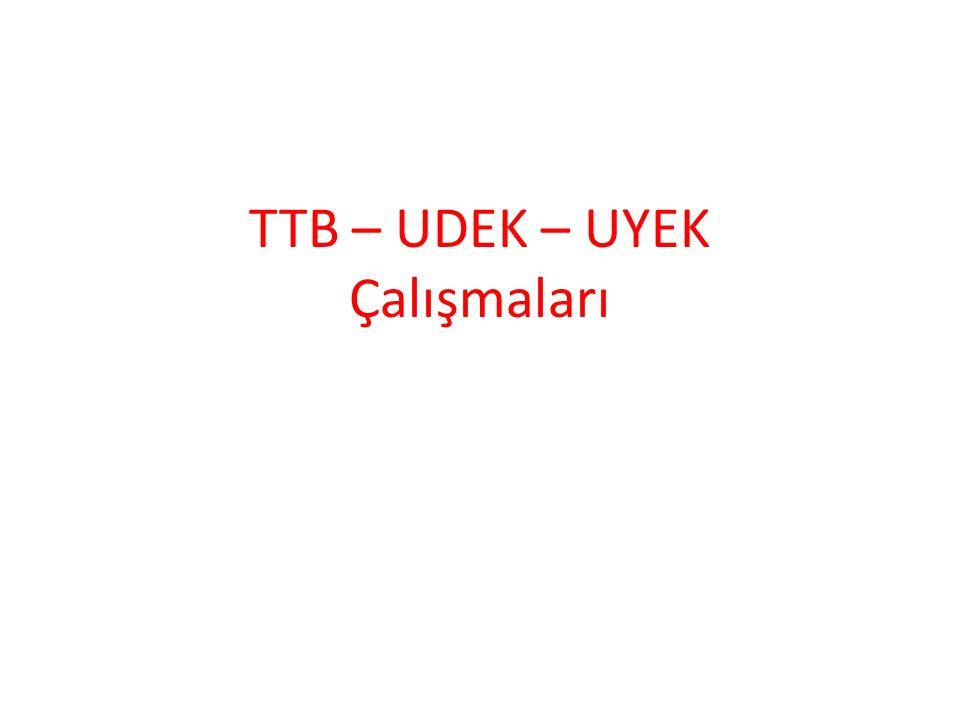 TTB – UDEK – UYEK Çalışmaları