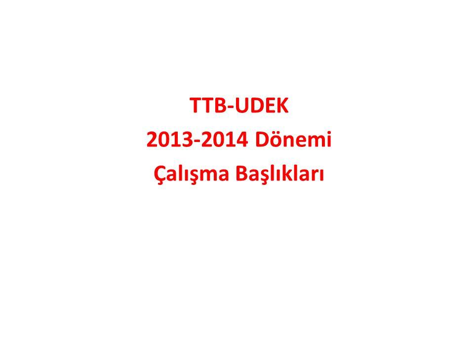 TTB-UDEK 2013-2014 Dönemi Çalışma Başlıkları
