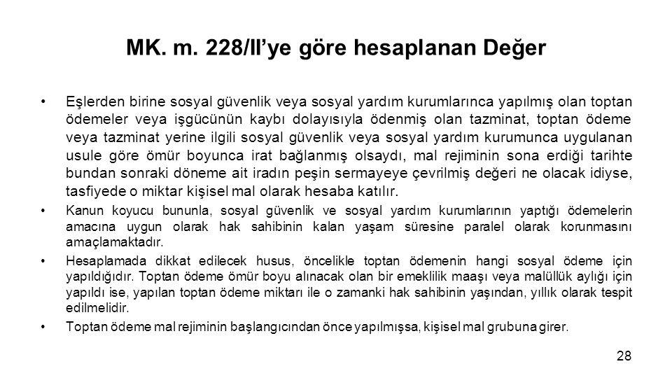 MK. m. 228/II'ye göre hesaplanan Değer Eşlerden birine sosyal güvenlik veya sosyal yardım kurumlarınca yapılmış olan toptan ödemeler veya işgücünün ka