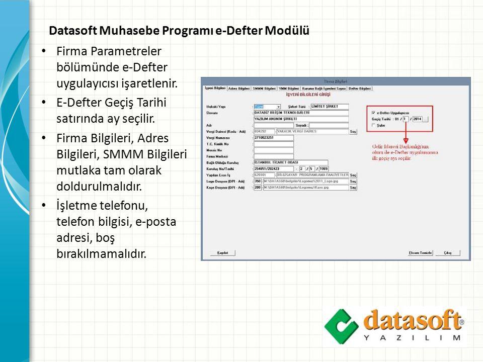 Datasoft Muhasebe Programı e-Defter Modülü Firma Parametreler bölümünde e-Defter uygulayıcısı işaretlenir. E-Defter Geçiş Tarihi satırında ay seçilir.