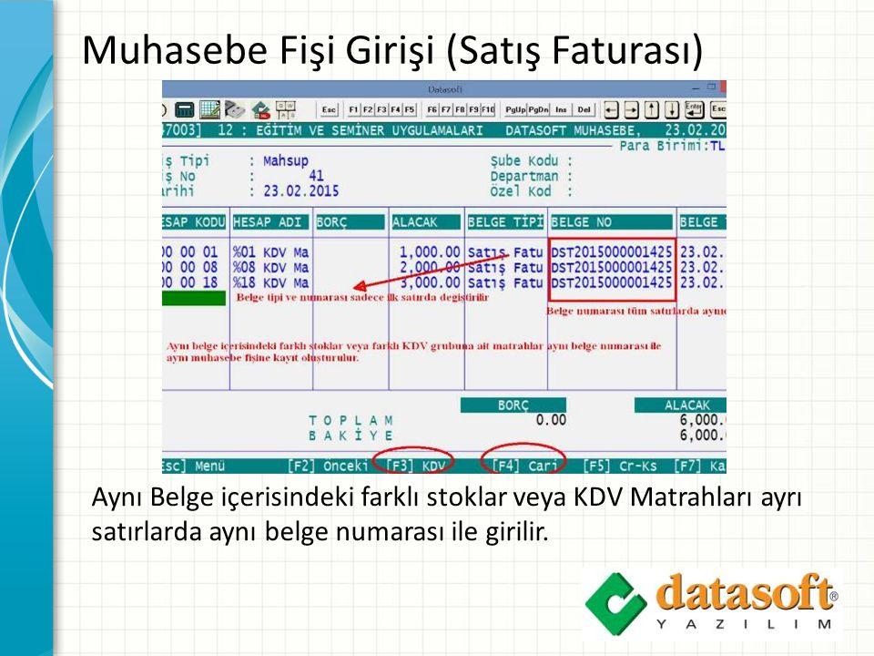 Muhasebe Fişi Girişi (Satış Faturası) Aynı Belge içerisindeki farklı stoklar veya KDV Matrahları ayrı satırlarda aynı belge numarası ile girilir.