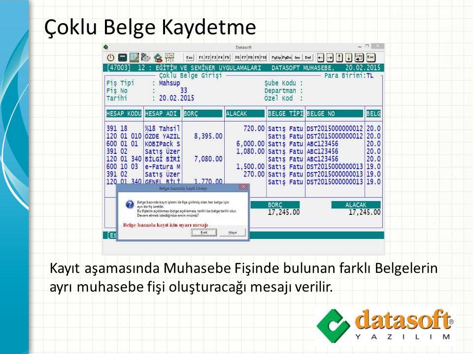 Çoklu Belge Kaydetme Kayıt aşamasında Muhasebe Fişinde bulunan farklı Belgelerin ayrı muhasebe fişi oluşturacağı mesajı verilir.