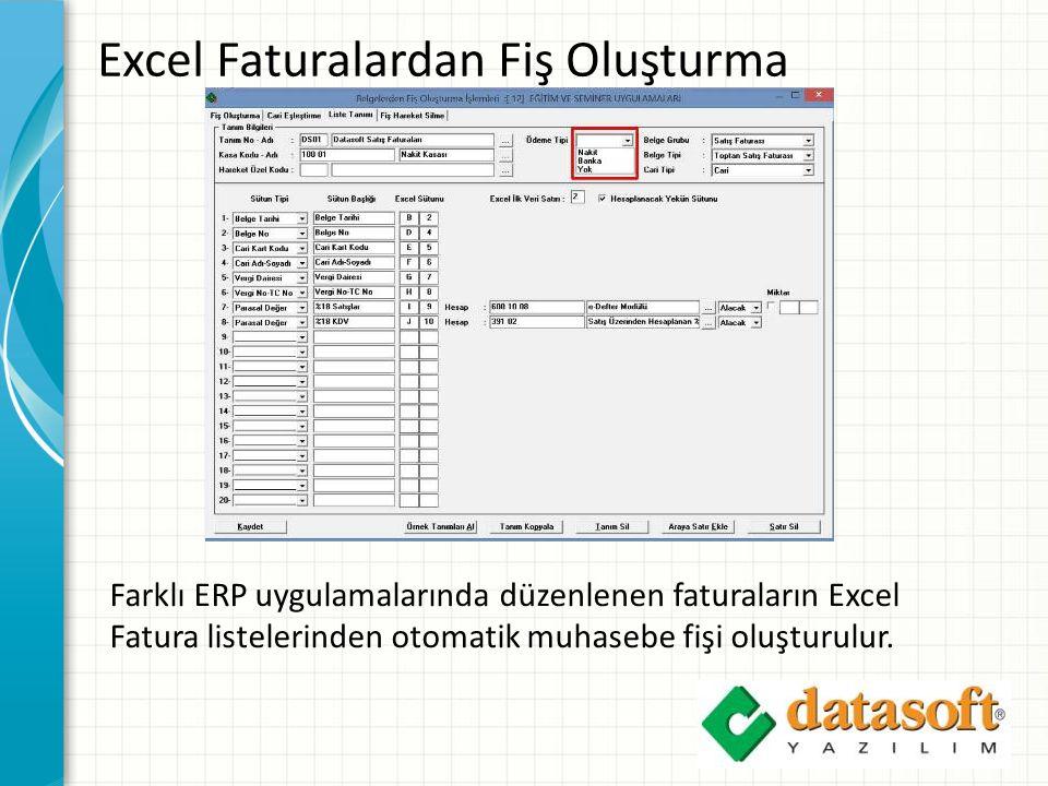 Excel Faturalardan Fiş Oluşturma Farklı ERP uygulamalarında düzenlenen faturaların Excel Fatura listelerinden otomatik muhasebe fişi oluşturulur.