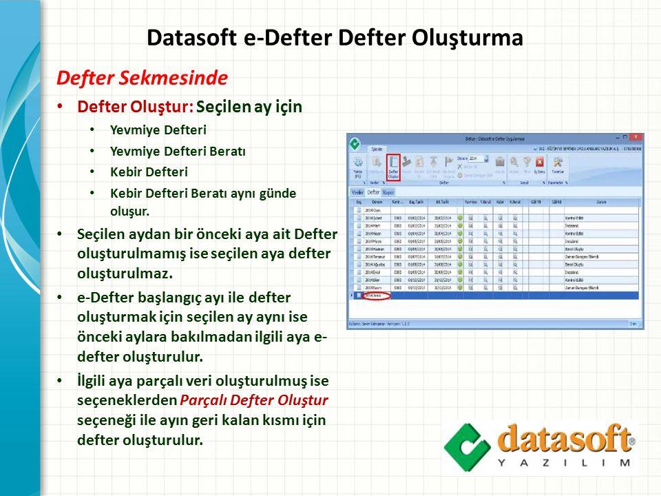Datasoft e-Defter Defter Oluşturma Defter Sekmesinde Defter Oluştur: Seçilen ay için Yevmiye Defteri Yevmiye Defteri Beratı Kebir Defteri Kebir Defter