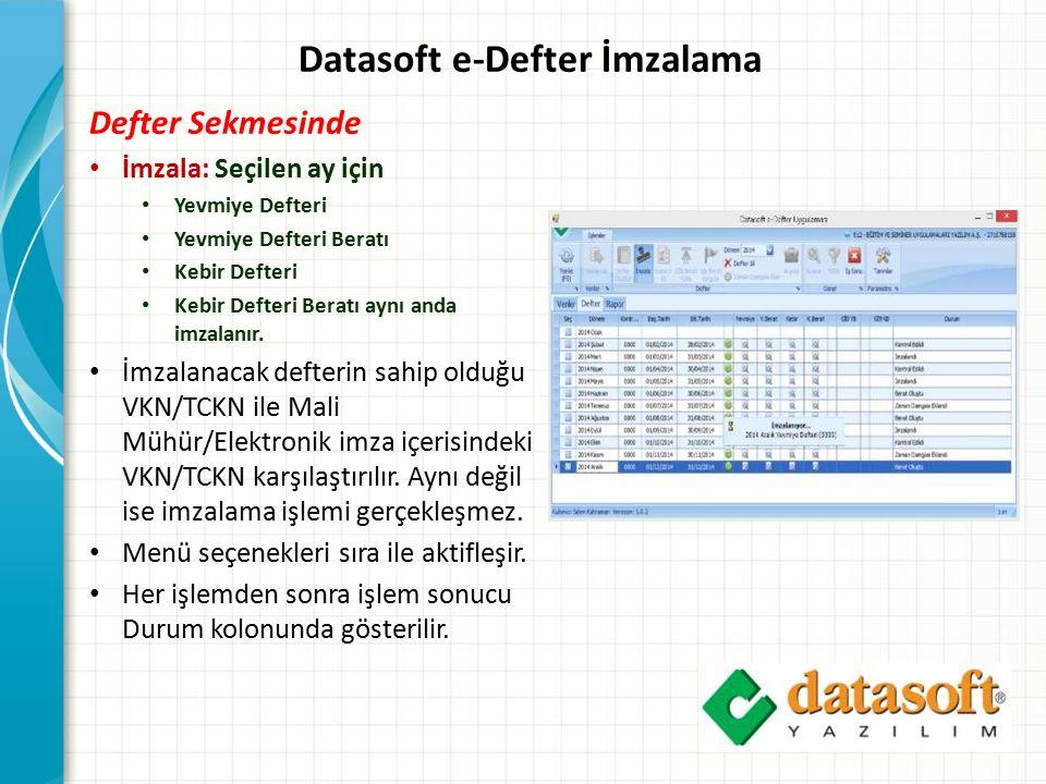 Datasoft e-Defter İmzalama Defter Sekmesinde İmzala: Seçilen ay için Yevmiye Defteri Yevmiye Defteri Beratı Kebir Defteri Kebir Defteri Beratı aynı an
