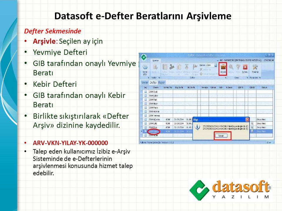 Datasoft e-Defter Beratlarını Arşivleme Defter Sekmesinde Arşivle: Seçilen ay için Yevmiye Defteri GIB tarafından onaylı Yevmiye Beratı Kebir Defteri