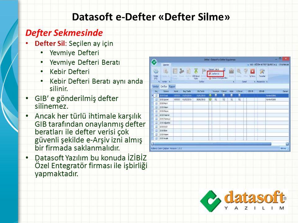 Datasoft e-Defter «Defter Silme» Defter Sekmesinde Defter Sil: Seçilen ay için Yevmiye Defteri Yevmiye Defteri Beratı Kebir Defteri Kebir Defteri Bera