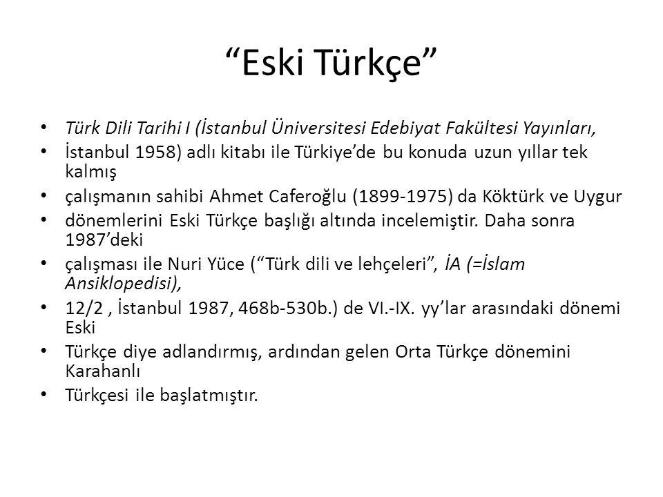"""""""Eski Türkçe"""" Türk Dili Tarihi I (İstanbul Üniversitesi Edebiyat Fakültesi Yayınları, İstanbul 1958) adlı kitabı ile Türkiye'de bu konuda uzun yıllar"""